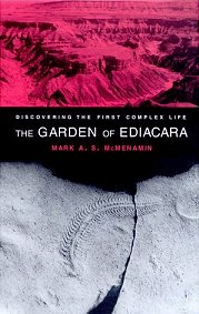 The Garden of Ediacara by Mark McMenamin